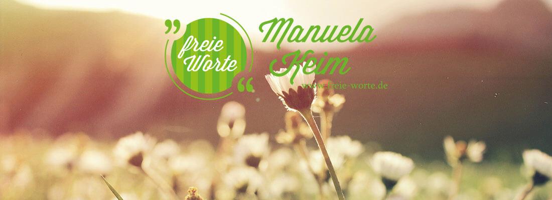 Freie Worte von Manuela Keim
